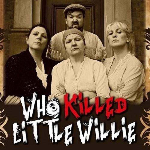 The Fizzogs will be staging Who killed little Willie?