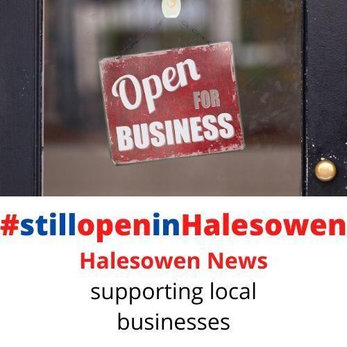 The Halesowen News has launhed #stillopeninHalesowen to support local businesses during the current Coronavirus outbreak